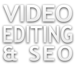Video Editing and SEO Service