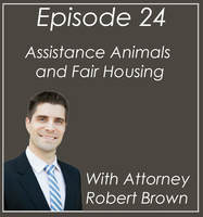 #24 Attorney Robert Brown – Assistance Animals and Fair Housing