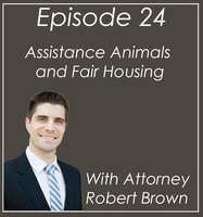 #24 Attorney Robert Brown – Assistance Animals and Fair Housing