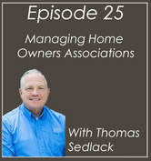 #25 Property Manager Thomas Sedlack on Managing Home Owners Associations