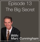 #13 The Big Secret with Marc Cunningham