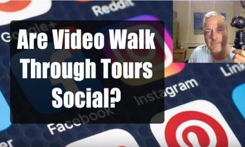 Are Video Walk Through Tours Social?
