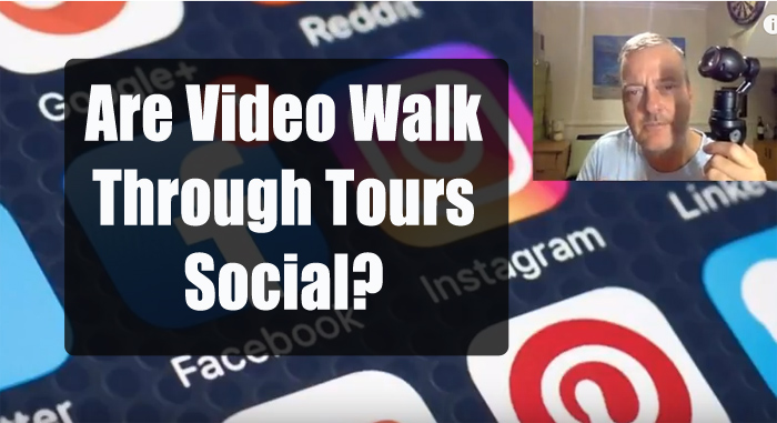 Are video Walk Through Tours Social